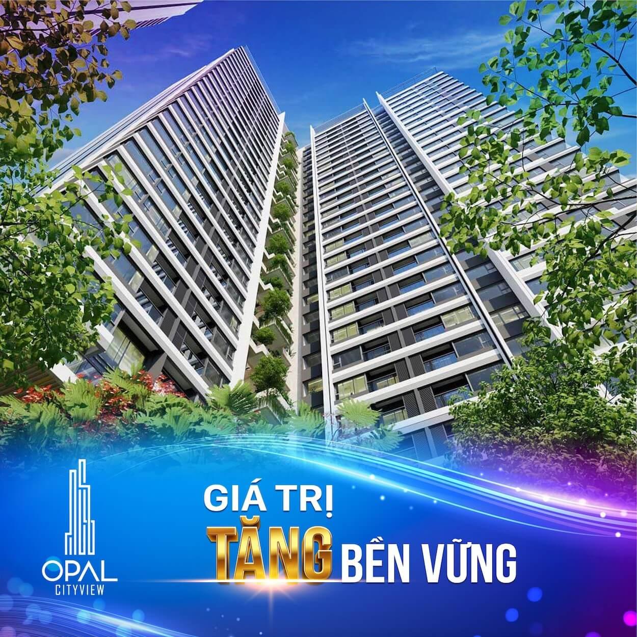 Opal cityview - Giá trị tiềm năng tăng bền vững